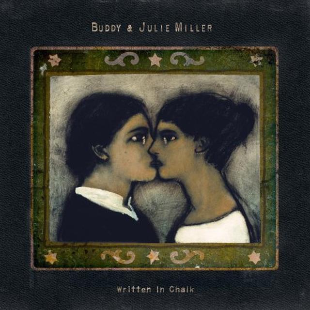 Buddy Miller & Julie WRITTEN IN CHALK Vinyl Record