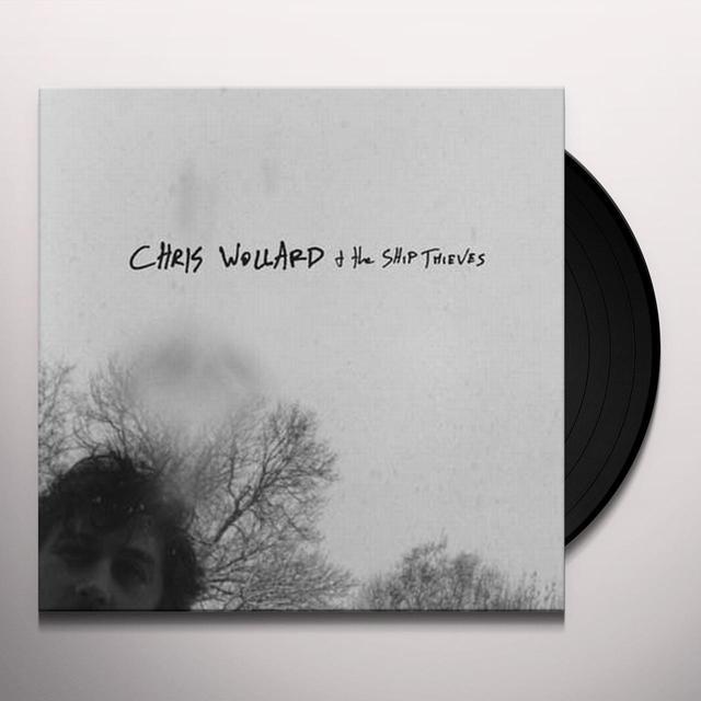 CHRIS WOLLARD & SHIP OF THIEVES Vinyl Record