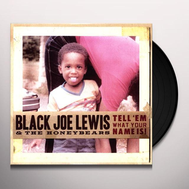 Black Joe Lewis & Honeybears TELL EM WHAT YOUR NAME IS Vinyl Record