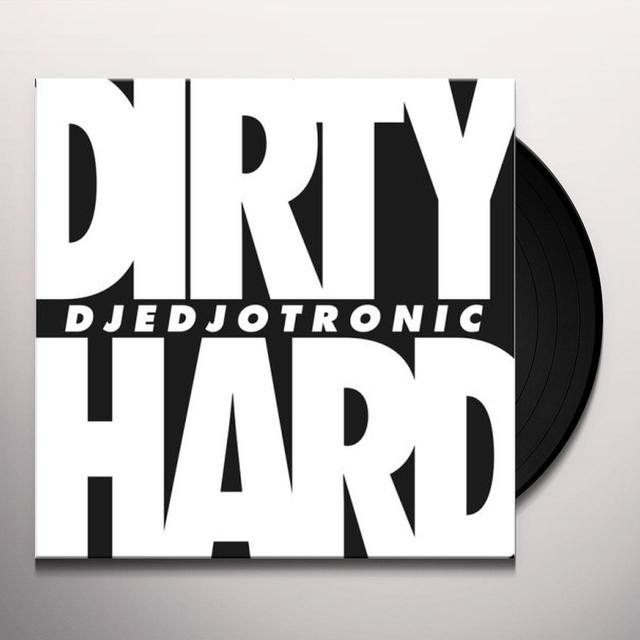 Djedjotronic DIRTY & HARD (EP) Vinyl Record