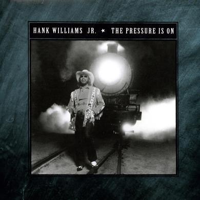 Hank Williams, Jr. PRESSURE IS ON Vinyl Record