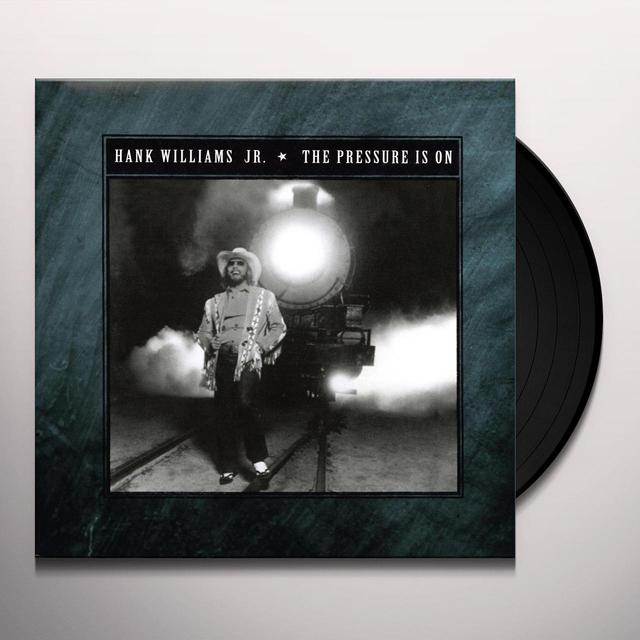 Hank Williams, Jr. PRESSURE IS ON (BONUS CD) Vinyl Record