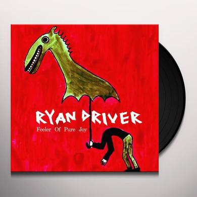 Ryan Driver FEELER OF PURE JOY Vinyl Record