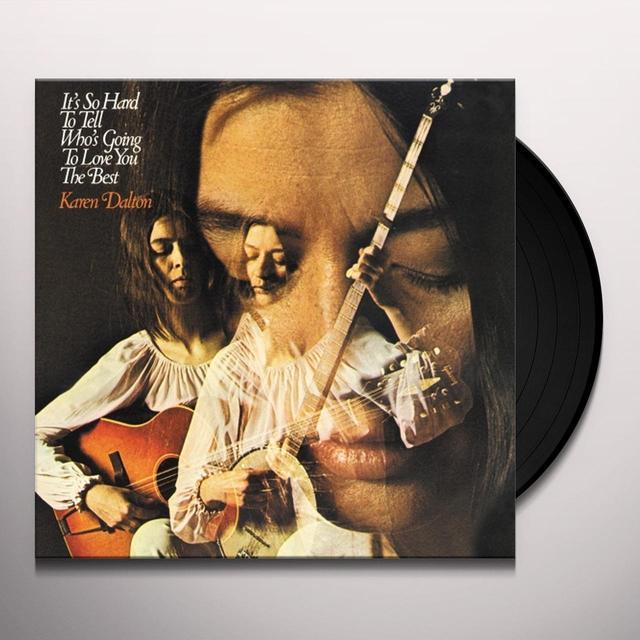 Karen Dalton IT'S SO HARD TO TELL WHO'S GOING TO LOVE YOU THE Vinyl Record