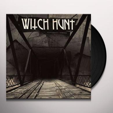 Witch Hunt BURNING BRIDGES TO NOWHERE Vinyl Record