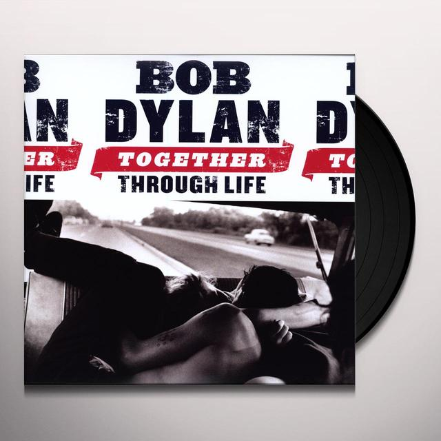 Bob Dylan TOGETHER THROUGH LIFE Vinyl Record
