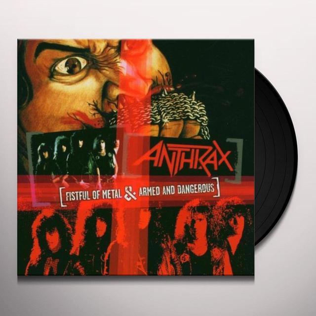 Anthrax FISTFUL OF METAL / ARMED & DANGEROUS Vinyl Record