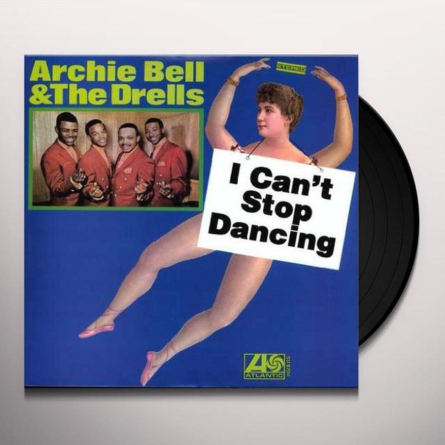 Archie Bell & The Drells I CAN'T STOP DANCING Vinyl Record