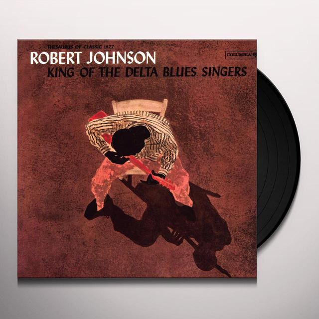 Robert Johnson KING OF THE DELTA BLUES SINGERS Vinyl Record - 180 Gram Pressing