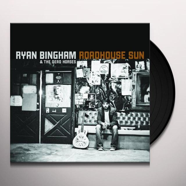 Ryan Bingham & Dead Horses ROADHOUSE SUN Vinyl Record