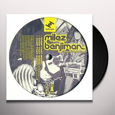 Milez Benjiman CHOP THAT WOOD Vinyl Record