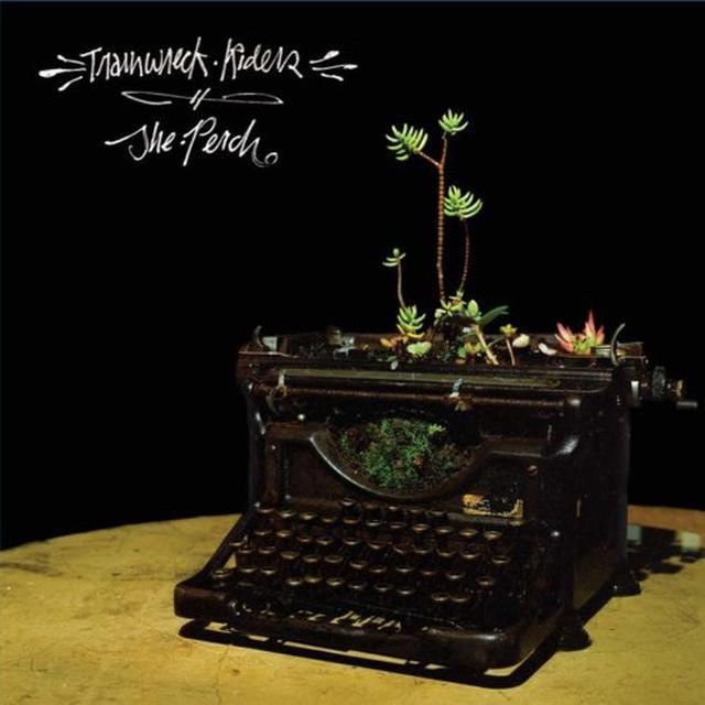 Trainwreck Riders PERCH Vinyl Record