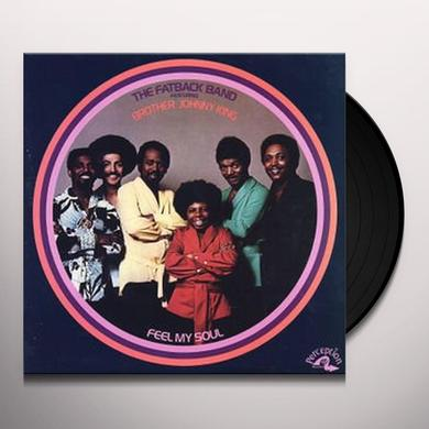 Fatback Band FEEL MY SOUL Vinyl Record