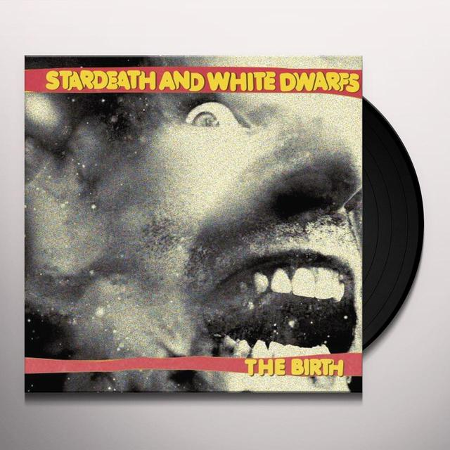 Stardeath & White Dwarfs BIRTH Vinyl Record