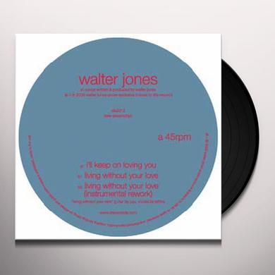 Walter Jones I'LL KEEP ON LOVING YOU Vinyl Record
