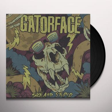 Gatorface SICK & STUPID Vinyl Record
