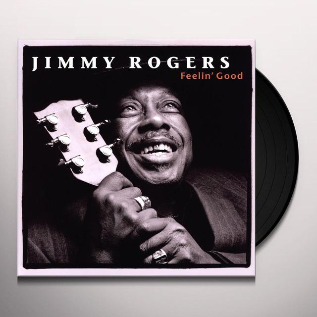 Jimmy Rogers FEELIN GOOD Vinyl Record - Limited Edition, 180 Gram Pressing, Remastered