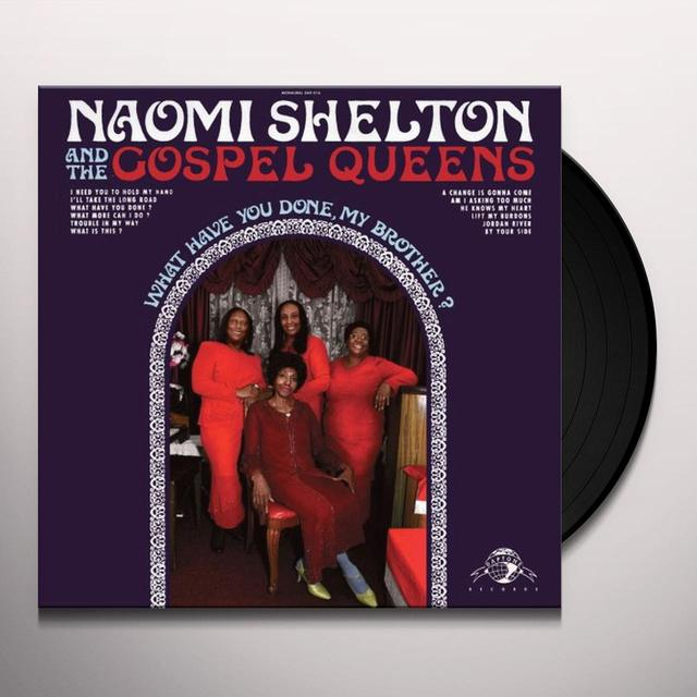 Naomi Shelton & Gospel Queens WHAT HAVE YOU DONE MY BROTHER Vinyl Record