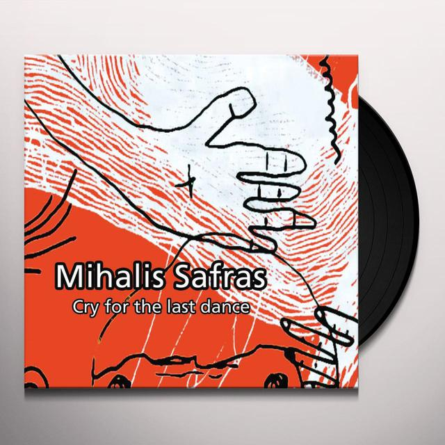 Mihalis Safras CRY FOR THE LAST DANCE Vinyl Record