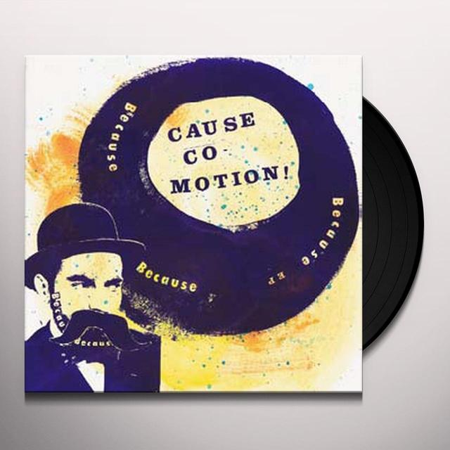 Cause Co-Motion BECAUSE BECAUSE BECAUSE (EP) Vinyl Record