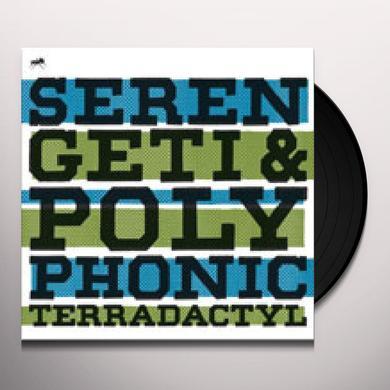 Serengeti & Polyphonic TERRADACTYL Vinyl Record - Limited Edition