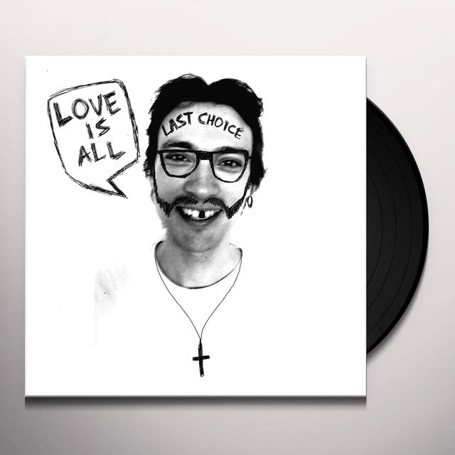 Love Is All LAST CHOICE Vinyl Record
