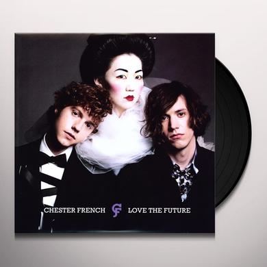 Chester French LOVE THE FUTURE Vinyl Record