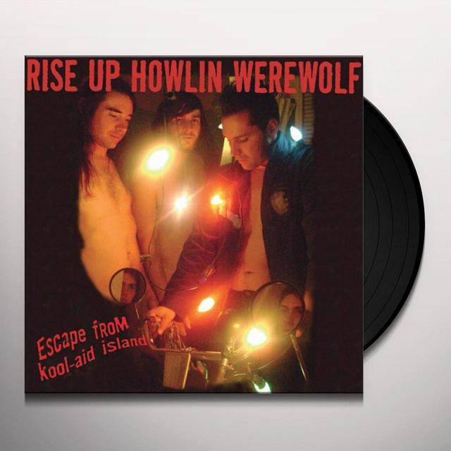 Rise Up Howlin Werewolf ESCAPE FROM KOOL-AID ISLAND Vinyl Record