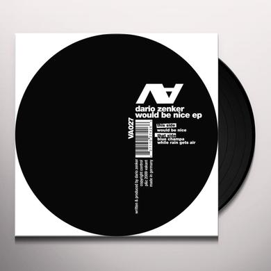 Dario Zenker WOULD BE NICE Vinyl Record