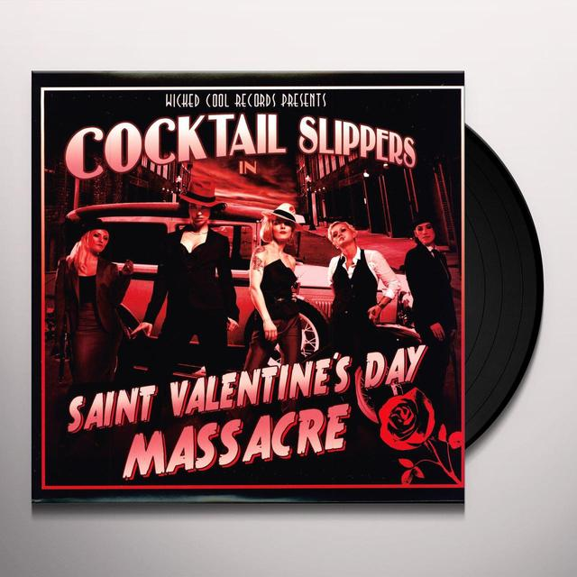 Cocktail Slippers SAINT VALENTINE'S DAY MASSACRE (BONUS TRACKS) Vinyl Record