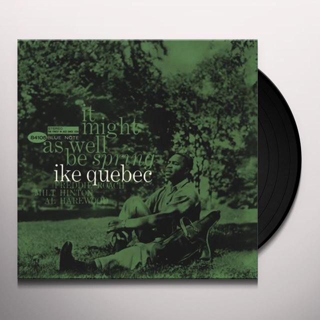 Ike Quebec IT MIGHT AS WELL BE SPRING Vinyl Record - 180 Gram Pressing