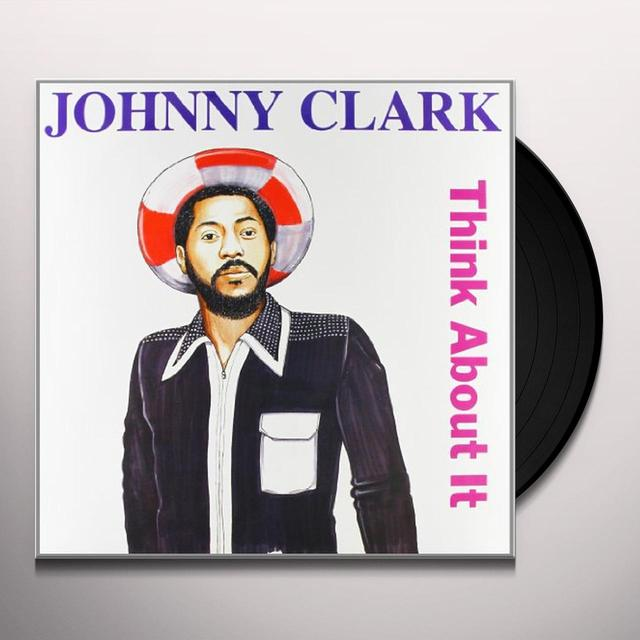 Johnny Clarke THINK ABOUT IT Vinyl Record