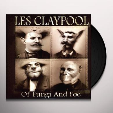 Les Claypool OF FUNGI & FOE Vinyl Record