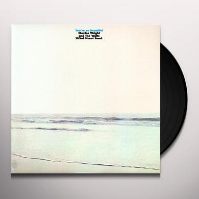 Charles Wright & The Watts 103rd Street Rhythm Band YOU'RE SO BEAUTIFUL Vinyl Record - 180 Gram Pressing