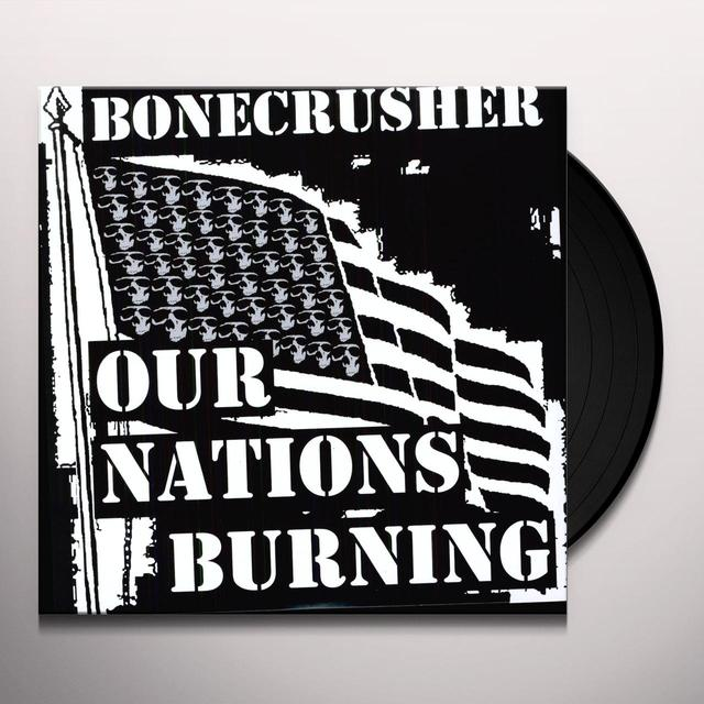 Bone Crusher OUR NATIONS BURNING Vinyl Record