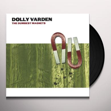 Dolly Varden DUMBEST MAGNETS Vinyl Record