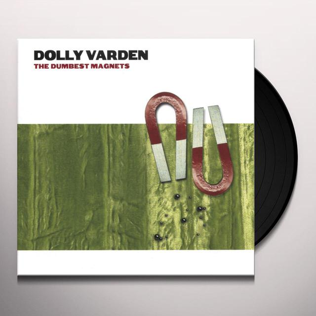 Dolly Varden DUMBEST MAGNETS Vinyl Record