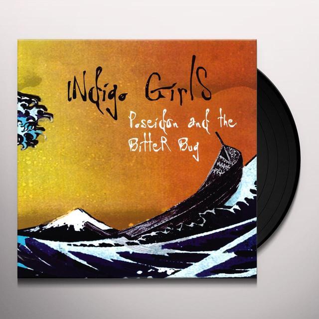 Indigo Girls POSEIDON & THE BITTER BUG Vinyl Record