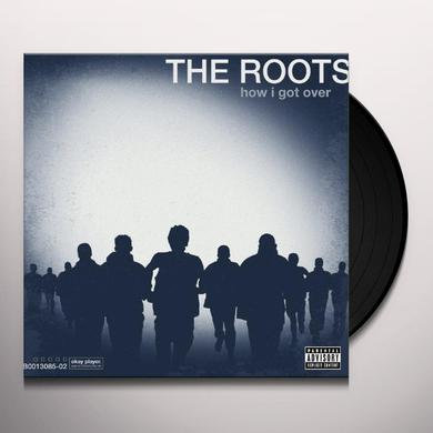 The Roots HOW I GOT OVER Vinyl Record