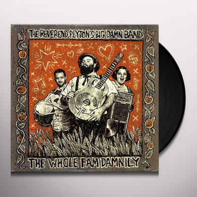 The Reverend Peyton's Big Damn Band WHOLE FAM DAMNILY Vinyl Record