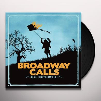 Broadway Calls BE ALL YOU CAN'T BE Vinyl Record