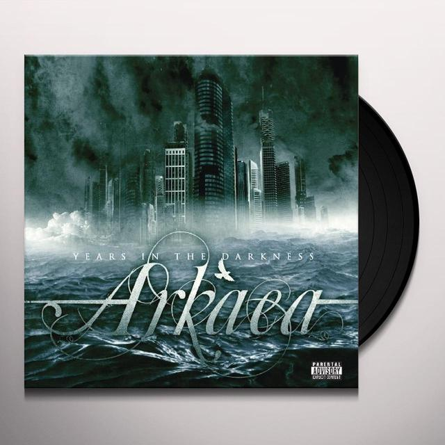 Arkaea YEARS IN THE DARKNESS Vinyl Record