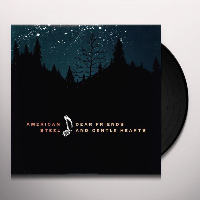American Steel DEAR FRIENDS & GENTLE HEARTS Vinyl Record