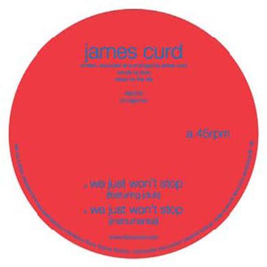 James Curd WE JUST WON'T STOP Vinyl Record