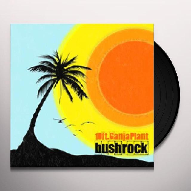 10 Ft Ganja Plant BUSH ROCK Vinyl Record