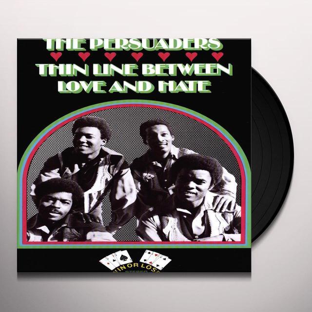 Persuaders THIN LINE BETWEEN LOVE & HATE Vinyl Record