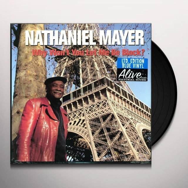 Nathaniel Mayer WHY WON'T YOU LET ME BE BLACK Vinyl Record