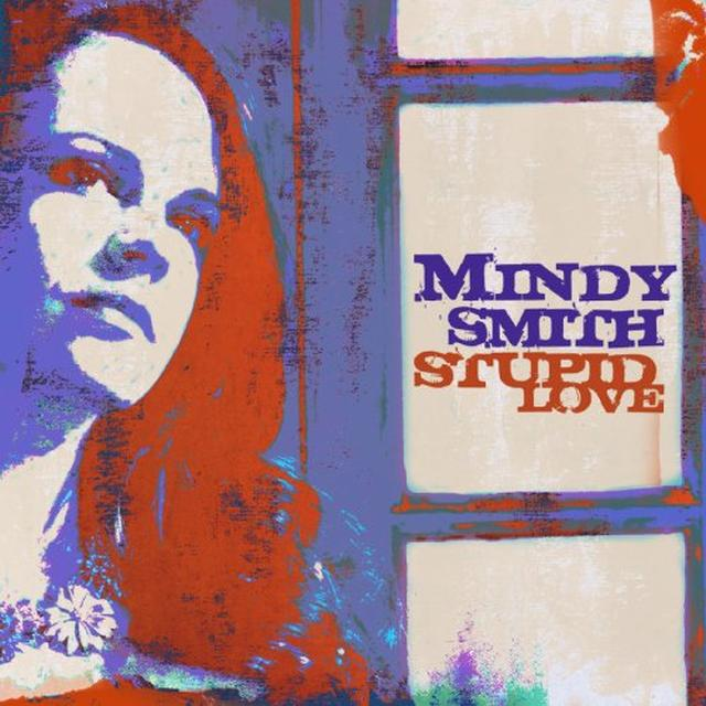 Mindy Smith STUPID LOVE Vinyl Record - Limited Edition