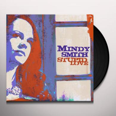 Mindy Smith STUPID LOVE Vinyl Record - Limited Edition