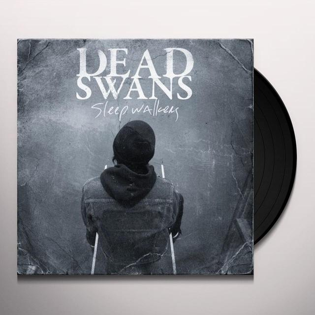 Dead Swans SLEEPWALKERS Vinyl Record